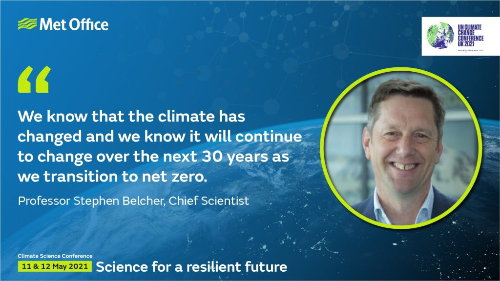 """""""We know that the climate has changed and we know it will continue to change over the next 30 years as we transition to Net Zero."""" - Stephen Belcher, Chief Scientist"""